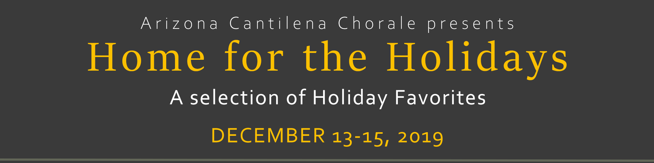 Arizona Cantilena Chorale Presents - Home for the Holidays