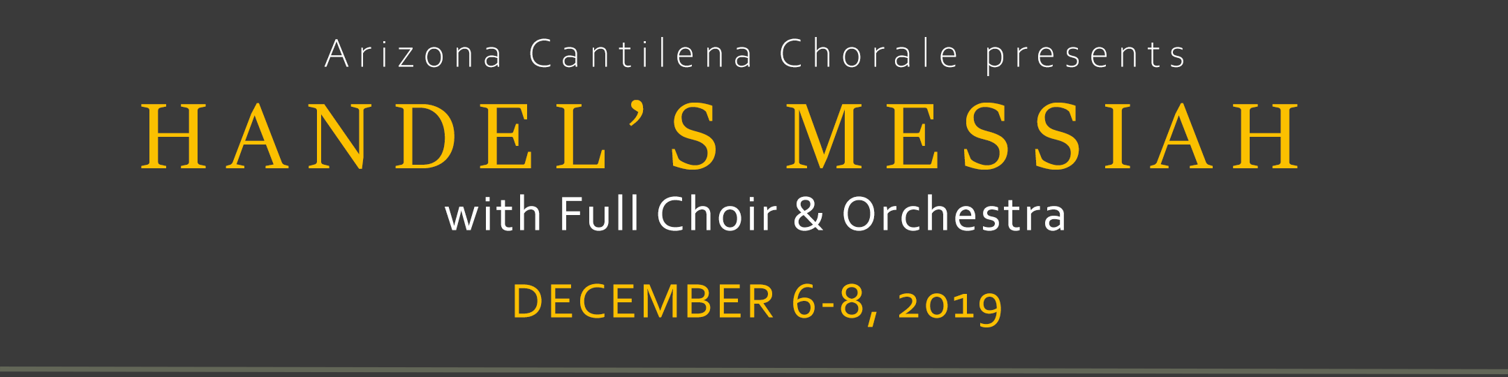 Arizona Cantilena Chorale - Handel's Messiah with Choir and Orchestra